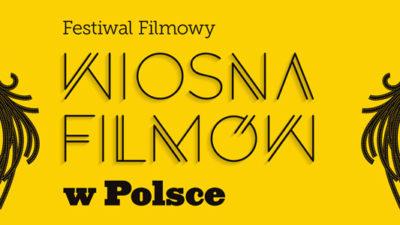 """Środa, RCK, Przegląd """"Wiosna Filmów"""", godz. 19, bilet 10 zł"""