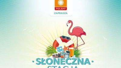 Sobota/niedziela, plaża przy Kamiennym Szańcu, Słoneczna Stacja Polsatu, godz. 11, wstęp wolny