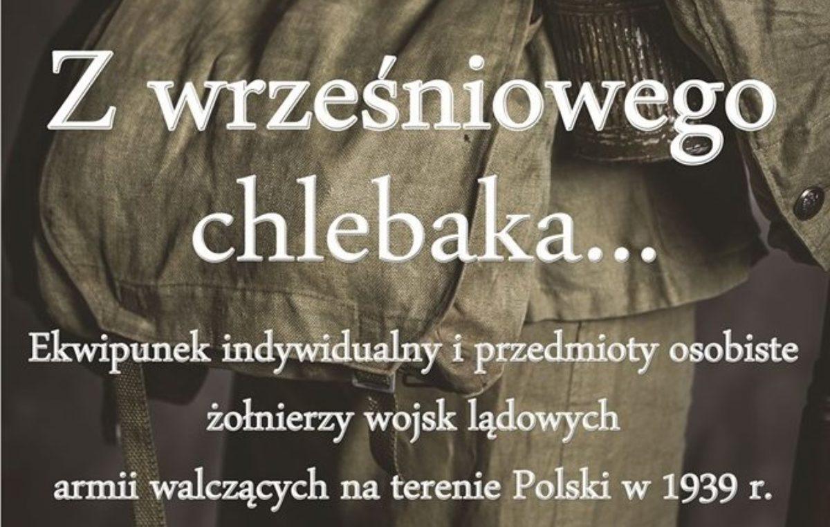 """Od jutra nowa wystawa w Muzeum Oręża Polskiego. """"Z wrześniowego chlebaka…"""""""
