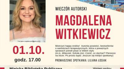 Wtorek, Biblioteka, spotkanie z pisarką Magdaleną Witkiewicz, godz. 17, wstęp wolny