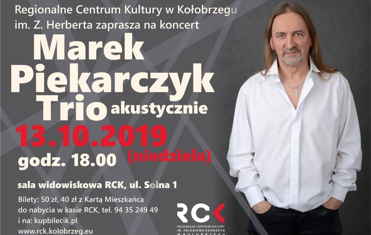 Niedziela, RCK, koncert: Marek Piekarczyk -Trio akustycznie, godz. 18, bilety 40zł/50zł