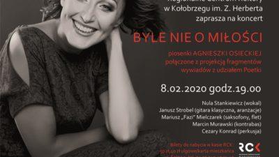 """Sobota, RCK, koncert """"Byle nie o miłości"""" (piosenki Agnieszki Osieckiej), godz. 19, bilety 40zł/50zł"""