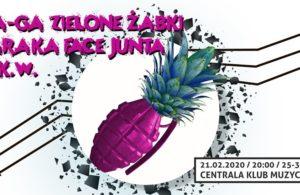 Piątek, klub Centrala, koncert Zielone Żabki i GA-GA/Baraka Face Junta/O.K.W., godz. 20, bilety 25zł/35zł