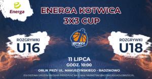 "Energa Kotwica 3×3 Cup. ,,Wrzuć Covida do kosza"""
