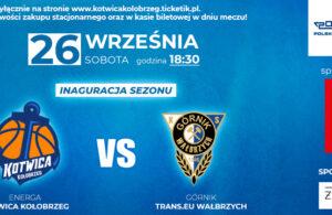 26 września, hala Milenium, mecz Energa Kotwica Kołobrzeg – Górnik Trans.eu Wałbrzych, godz. 18.30, bilety od 5 zł