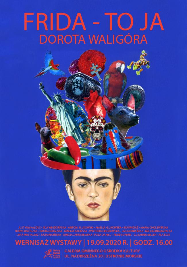"""Frida - 19 września, Galeria GOK w Ustroniu Morskim, wernisaż wystawy """"FRIDA - to ja"""", godz. 16, wstęp wolny"""