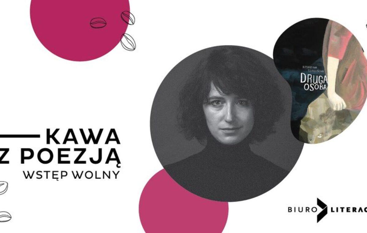 15 października, kawiarnia Coffeedesk, Kawa z poezją: Katarzyna Szaulińska, godz. 18, wstęp wolny