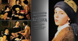 Ciekawy pomysł na obcowanie ze sztuką, czyli zdjęcia inspirowane obrazami największych malarzy (wystawa)