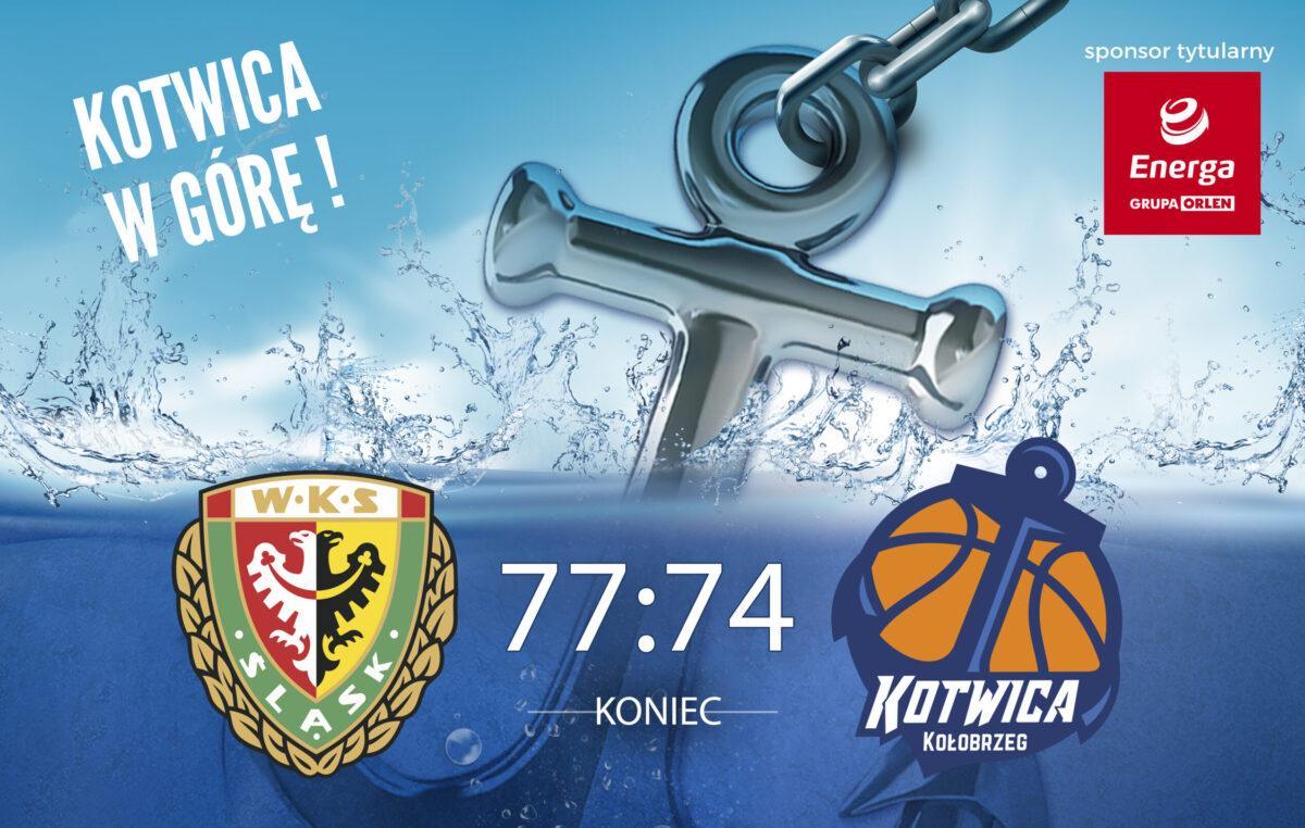 Z Wrocławia wracamy na tarczy (relacja z meczu Energa Kotwicy)