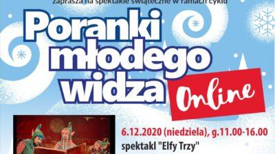 """ONLINE: 6 grudnia, Poranki Młodego Widza, spektakl """"Elfy Trzy"""""""