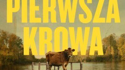 """10 czerwca, RCK, film """"Pierwsza krowa"""", godz. 19, bilety 12 zł/10 zł"""