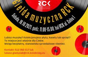 16 października, RCK, Giełda Muzyczna, godz. 11-15, wstęp wolny